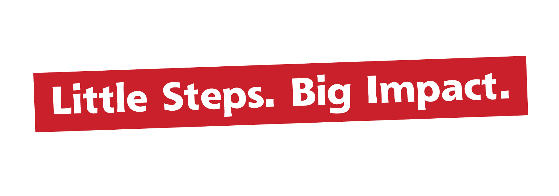 Resources – Little Steps  Big Impact    You can make a
