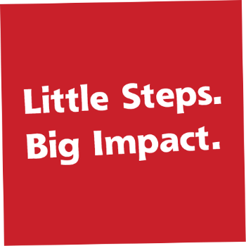 Little Steps. Big Impact.  |  You can make a difference